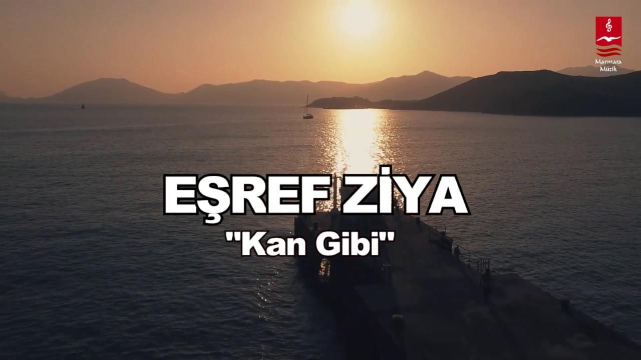 "EŞREF ZİYA  ""KAN GİBİ"""