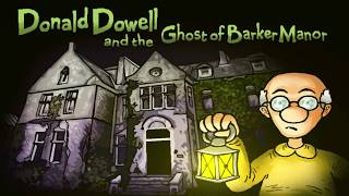 MasquedBlonde plays Donald Dowell & the Ghost of Barker Manor - Part 3
