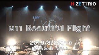 M11 Beautiful Flight_TOUR 2019 -気分上々 -