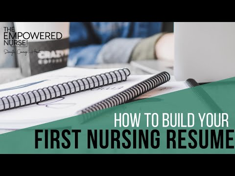 How To Build Your First Nursing Job Resume