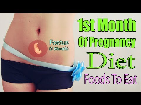 1st Month of Healthy Pregnancy Diet – Which Foods To Eat And Avoid?