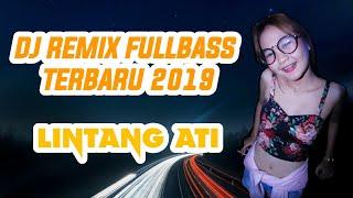 DJ Remix Terbaru Lintang Ati - Ning Angin Tak Titipke Roso Kangen Marang Sliramu Viral Tik Tok 2019