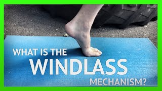 What is The Windlass Mechanism of The Foot? [Ep9] Video