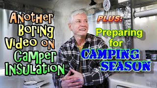 Another Boring Video on Camper Insulation + Preparing for Camping Season