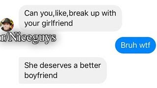 r/Niceguys | BREAK UP WITH YOUR GF BRO