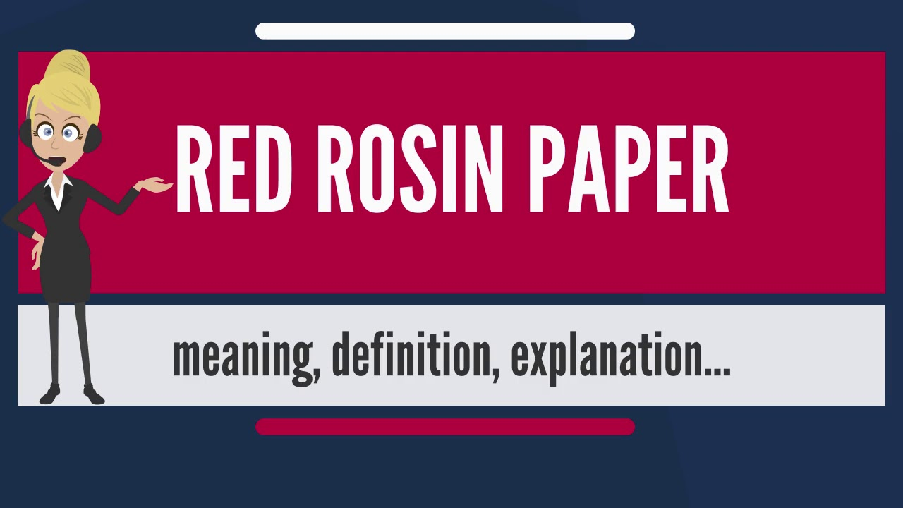 What is RED ROSIN PAPER? what does RED ROSIN PAPER mean? RED ROSIN PAPER  meaning & explanation