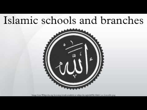 Islamic schools and branches