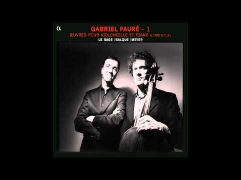 FAURE - Romance, op. 69 - Eric Le Sage / François Salque / Paul Meyer