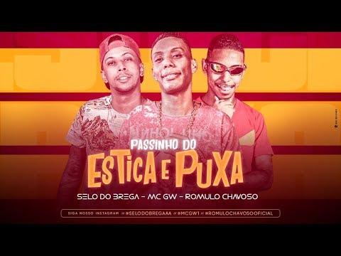 SELO DO BREGA, ROMULO CHAVOSO FEAT. MC GW - PASSINHO DO ESTICA PUXA