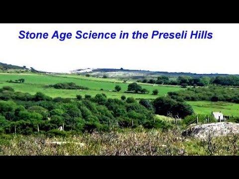 Stone Age Science in the Preseli Hills