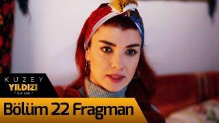Kuzey Yıldızı İlk Aşk 22. Bölüm Fragman