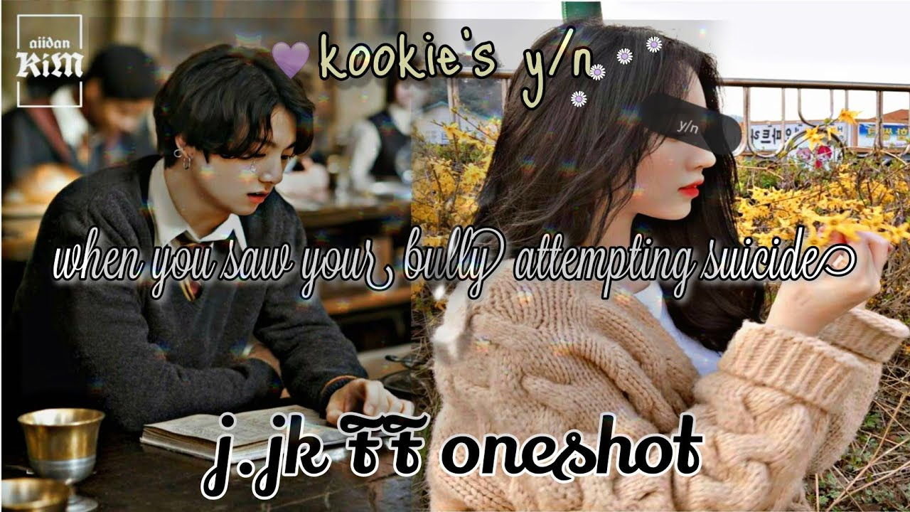 Download •when you saw your bully attempting suicide | jungkook FF  |•