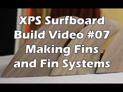 How to Make an XPS Foam Surfboard #07 - Making Surfboard Fins