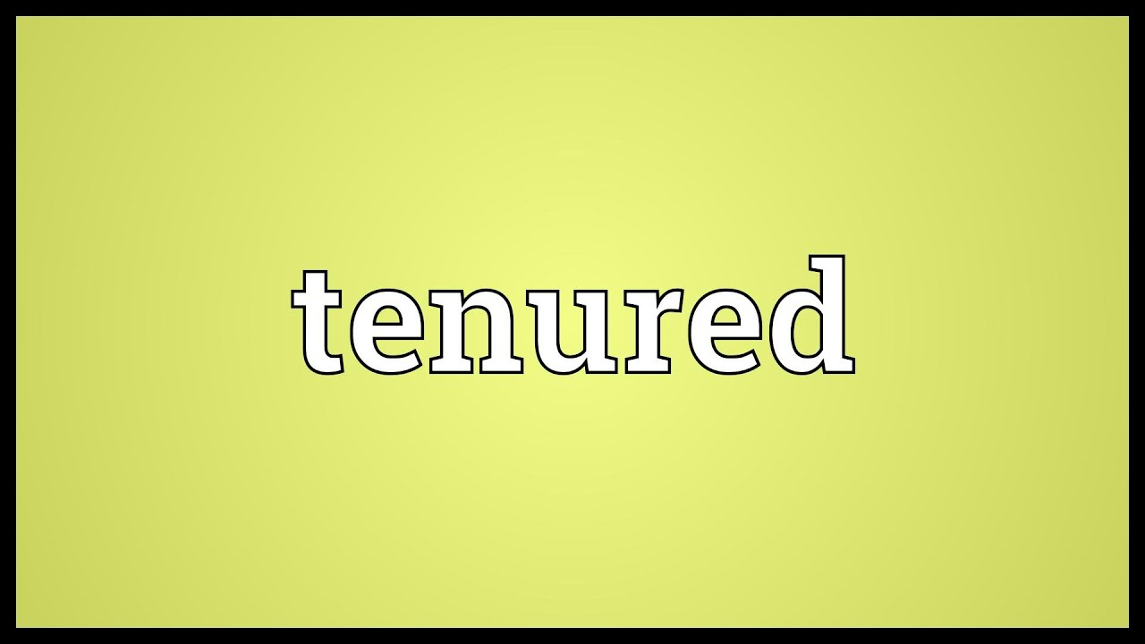 Tenured Meaning