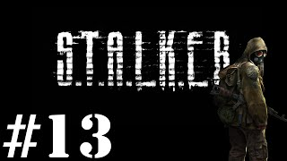 Let's Play STALKER : Shadow of Chernobyl - Episode 13