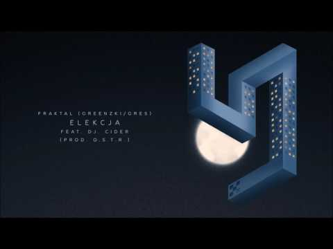 Fraktal (Greenzki/Gres) - Elekcja feat. DJ Cider
