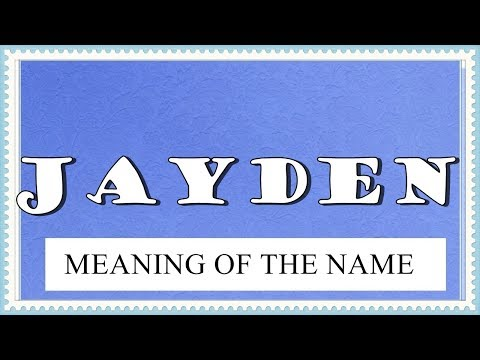 NAME JAYDEN - FUN FACTS, MEANING OF THE NAME, HOROSCOPE