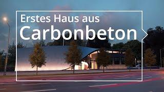 Quantensprung in der Baugeschichte - Das erste Haus aus Carbonbeton