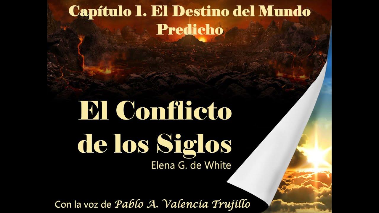 Capitulo 1 - El Destino del Mundo Predicho | Audio Libro - El Conflicto de los Siglos