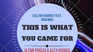 this is what you came for calvin harris ft rihanna glenn friscia alex kouros remix