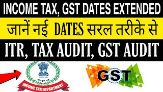 Tax Audit due date Extension   ITR due date Extension    Income Tax date extension   date Extended