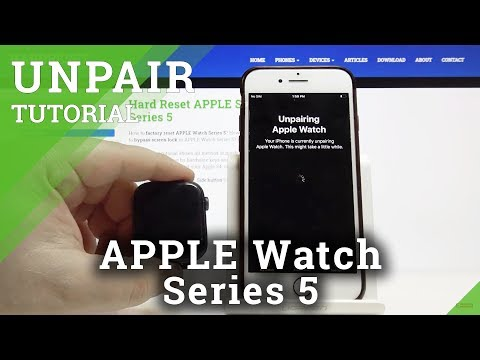 APPLE Watch 5 Unpair – How To Disconnect Your APPLE Watch From Any Phone.