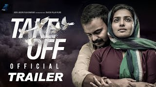 TAKE OFF Official Trailer | Parvathy | Kunchacko Boban | Fahadh Fazil | Asif Ali