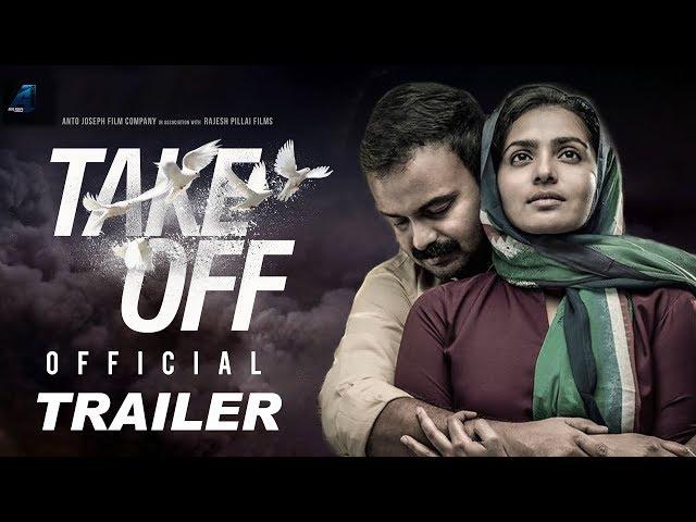 TAKE OFF - Official Trailer | Parvathy | Kunchacko Boban | Fahadh Fazil | Asif Ali