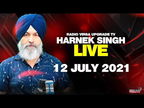 🔥HARNEK SINGH LIVE FROM UPGRADE TV STUDIO🔥 12 July 2021