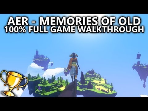AER - Memories of Old - 100% Full Game Walkthrough - All Achievements/Trophies