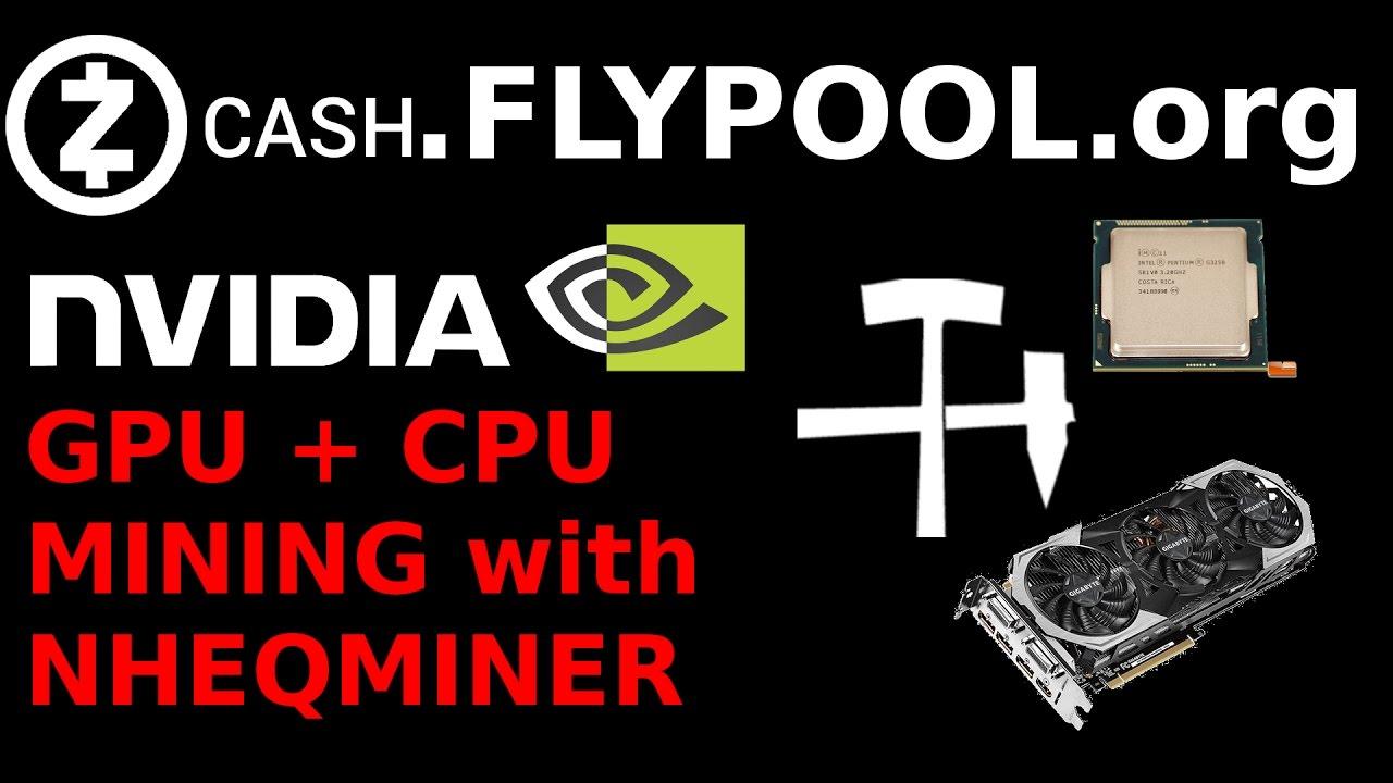 FlyPool: GPU + CPU ZCash Mining with new nheqminer V0.2a ...