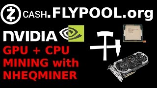 FlyPool: GPU + CPU ZCash Mining with new nheqminer V0.2a NVidia Cuda in Windows