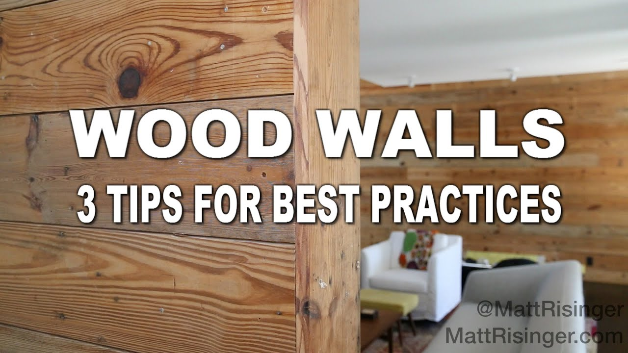 Wood Walls   3 Tips For Installing   YouTube