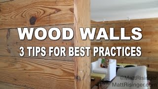 Wood Walls - 3 Tips For Installing