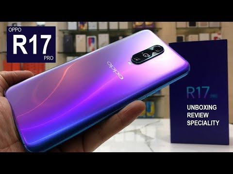 OPPO R17 PRO UNBOXING REVIEW AND SPECIALITY