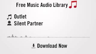 Outlet - Silent Partner (YouTube Royalty-free Music Download)