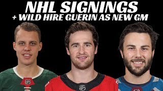 NHL Signings + Wild Hire Guerin