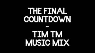 Europe - The Final Countdown (TIM tm Music Mix)