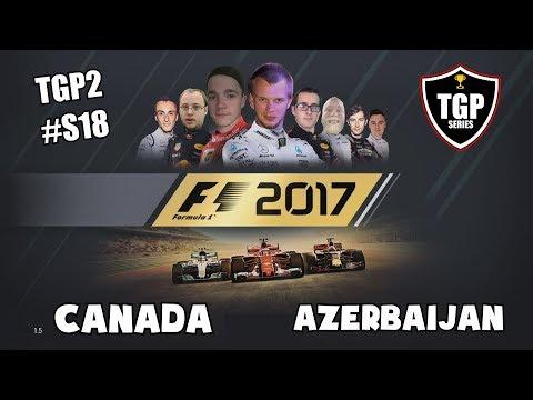 F1 2017   TGP2 - Season 18 - Canada, Azerbaijan (F1 2017 League Racing)