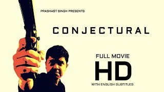 Conjectural | Indian Action Drama Movie | HD w/subs [Premieres 5 January 2019]