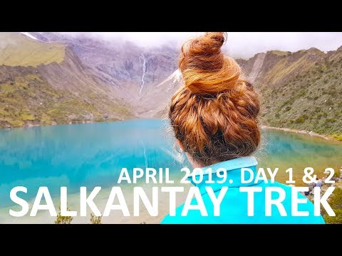 Salkantay Trek To Machu Pichu. Day 1 & 2