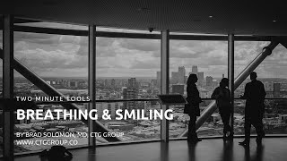 Two Minute Tools: Breathing and Smiling
