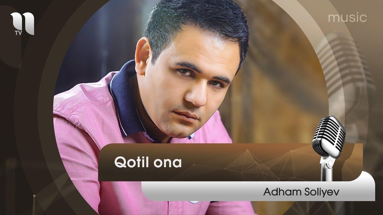 Adham Soliyev - Qotil ona | Адхам Солиев - Котил она (music version)