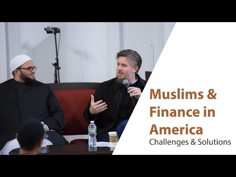 Muslims & Finance in America - Shaykh Joe Bradford and Shaykh Yasir Fahmy