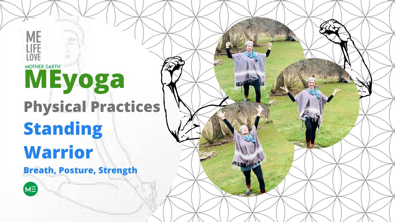 MELIFELOVE Standing Warrior Breath, Posture, Strength MEyoga Physical Practices