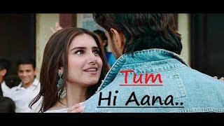 Tum Hi Aana: Marjaavaan | Jubin Nautiyal | Payal Dev Kunaal V | Lyrics | Latest Bollywood Songs 2019