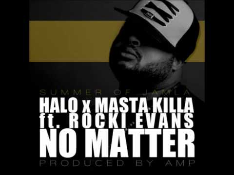 HaLo - No Matter (ft. Masta Killa & Rocki Evans) [prod. AMP]