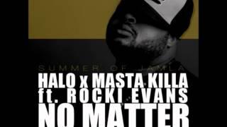 HaLo - No Matter (ft. Masta Killa & Rocki Evans) [prod. AMP]