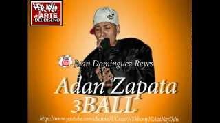 Te quiero ver bailar- Adan Zapata 3 Ball producido por senkraboy
