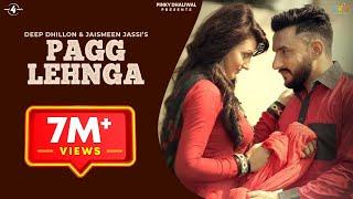 PAGG LEHNGA (Full Video) || DEEP DHILLON & JAISMEEN JASSI || Latest Punjabi Song 2016